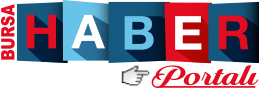 Bursa Haber Portalı - Bursa Haberleri, Bursa Haber, Bursa Son Dakika
