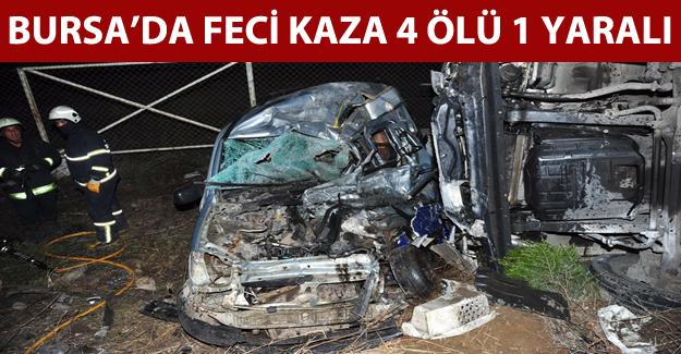 Bursa'da feci kaza: 4 ölü 1 yaralı