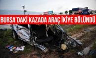 Bursa#039;daki Kazada Otomobil İkiye Bölündü
