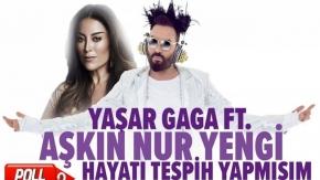 Yaşar Gaga Ft. Aşkın Nur Yengi - Hayatı Tespih Yapmışım