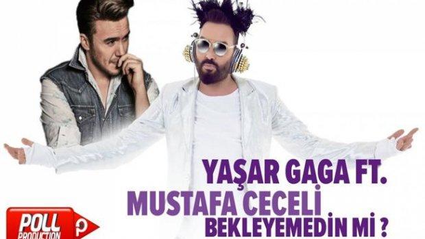 Yaşar Gaga Ft. Mustafa Ceceli - Bekleyemedin Mi ?
