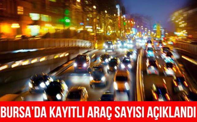 Bursa'da kayıtlı araç sayısı 790 bini geçti