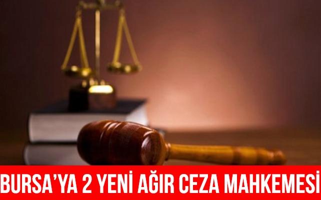 Bursa'ya terör davaları için 2 yeni ağır ceza mahkemesi