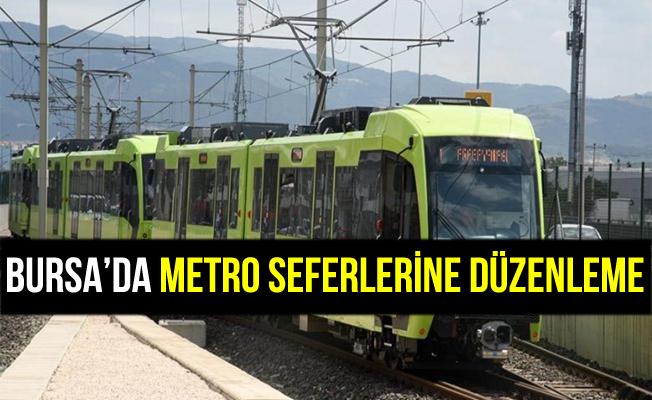 Bursa'da Metro Seferleri'ne Yeni Düzenleme