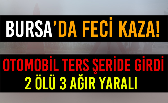 Bursa'da Kontrolden Çıkan Araç Tırla Çarpıştı: 2 Ölü, 3 Ağır Yaralı