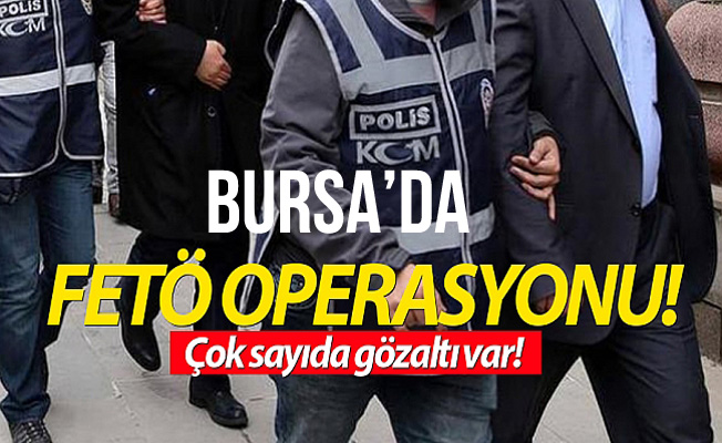 Bursa'daki FETÖ Operasyonunda 7 Kişi Tutuklandı