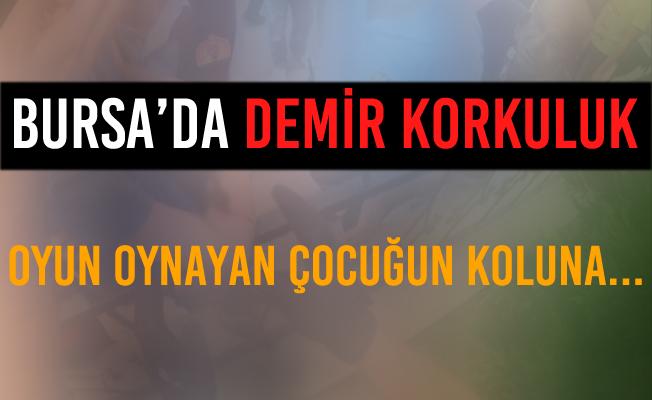 Bursa Gürsu'da Demir Korkuluk Çocuğun Koluna Saplandı!