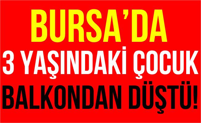 Bursa İnegöl'de Balkondan Düşen Çocuk Ağır Yaralandı