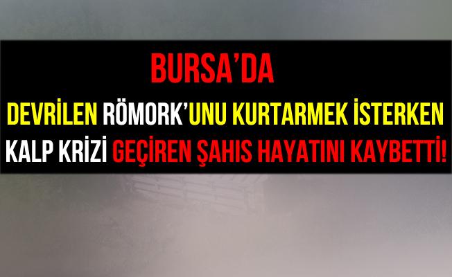 Bursa İznik'te Römork'unu Kutarırken Kalp Krizi Geçirerek Öldü