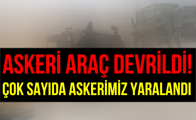 Şırnak'ta Askeri Araç Devrildi: 12 Askerimiz Yaralandı