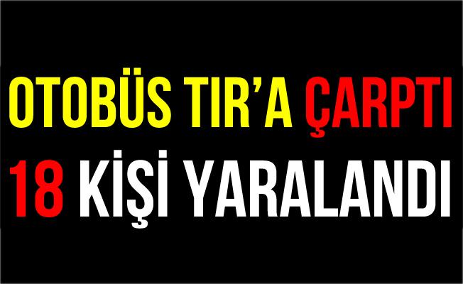 Zonguldak'taki Kazada Yolcu Otobüsü TIR'a Çarptı