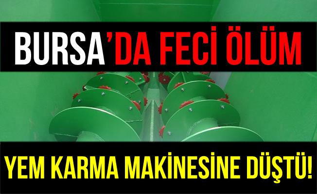 Bursa'da Yem Karma Makinasına Düşen Şahıs Feci Şekilde Öldü!