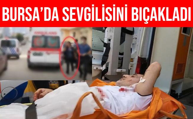 Bursa'da Sevgilisini Bıçaklayan Kadın Tutuklandı
