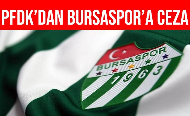 PFDK'dan Bursaspor'a Para ve Bloke cezası