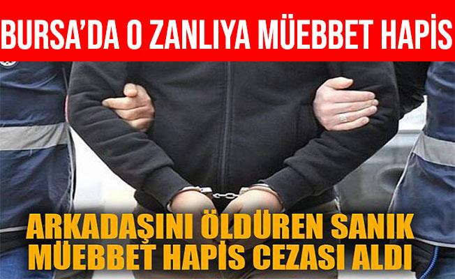 Bursa'da Arkadaşı 13 Yerinden Bıçaklayan Şahsa Müeebbet