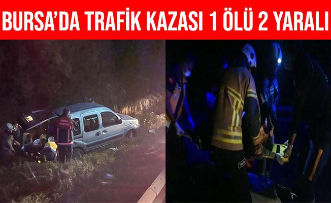 Bursa'da Hafif Ticari Araç Şarampole Yuvarlandı: 1 Ölü, 2 Yaralı