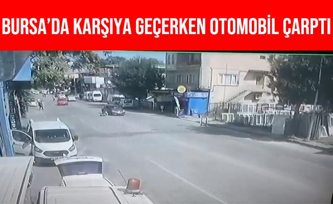 Bursa'da Karşıdan Karşıya Geçmek İsteyen Yayaya Otomobil Çarptı