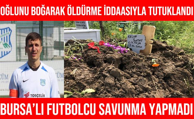 Bursa'da Oğlunu Boğduğu İddiasıyla Tutuklanan Cevher Toktaş Savunma Yapmadı