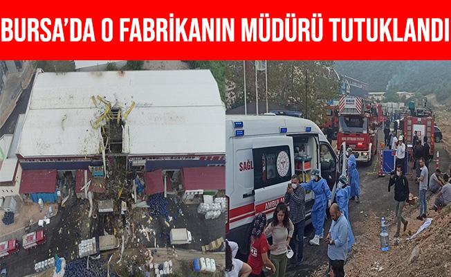 Bursa'da Patlamanın Yaşandığı Fabrikanın Müdürü Tutuklandı
