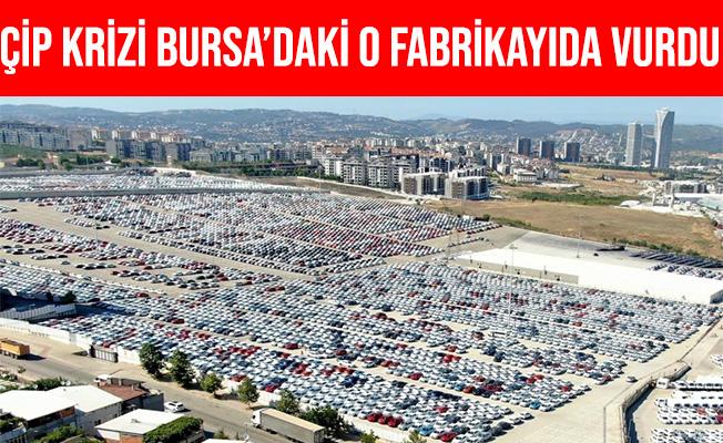 Çip Krizi Bursa'daki O Fabrikayıda Vurdu