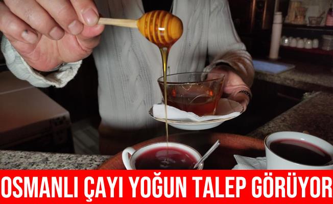 Soğuyan Havalar Osmanlı Çayı Talebini Arttırdı