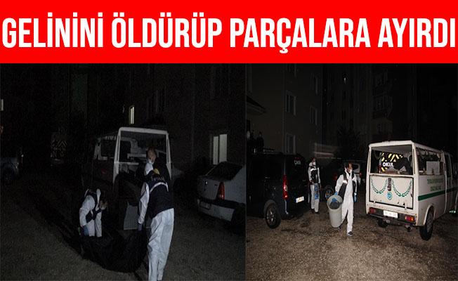 Tekirdağ Çerkezköy'de Gelinini Öldürüp Parçalara Ayırdı