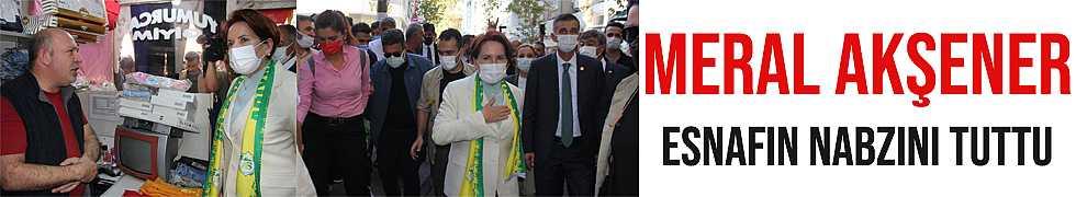 Meral Akşener Adıyaman'da Esnafın Nabzını Tuttu