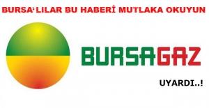 Bursagaz'dan hayati uyarı