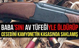 Aksaray'da Babasını Öldürüp Cesedini Kamyonetin Kasasında Saklamış