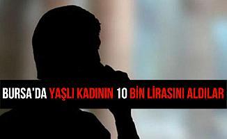 Bursa'da Sahte Polisler Yaşlı Kadın 10 Bin Lirasını Dolandırdılar