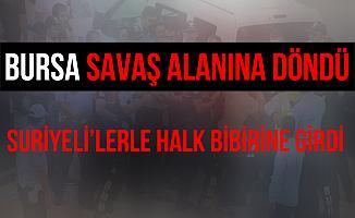 Bursa'da Suriyeliler'le Halk Arasında Kavga