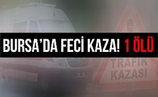 Mudanya'daki Feci Kazada 1 Kişi Hayatını Kaybetti
