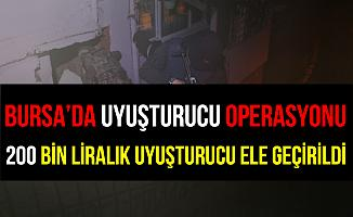 Bursa'da 200 Bin Liralık Uyuşturucu Ele Geçirildi