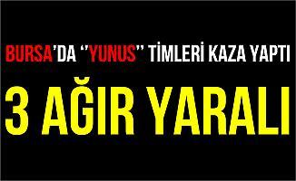 Bursa'da Yunus Timleri Kaza Yaptı! 2 Polis Yaralandı