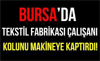 Bursa İnegöl'de Kolunu Silindire Kaptıran İşçi Yaralandı