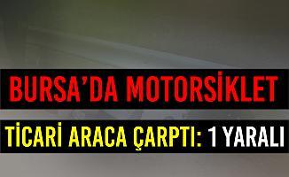 Bursa İnegöl'de Motorsiklet'le Ticari Araç Çarpıştı: 1 Yaralı