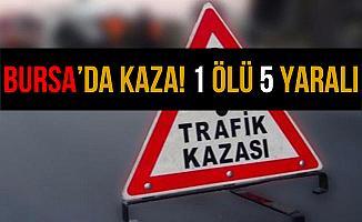 Bursa İznik Karayolu'nda Kaza: 1 Ölü 5 Yaralı
