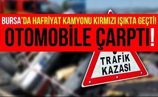 Bursa Karacabey'de Hafriyat Kamyonu Otomobille Çarpıştı