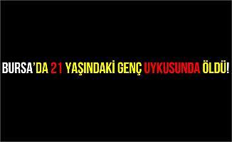 Bursa'da Uyku Apnesi Hastası Genç Uykusunda Hayatını Kaybetti