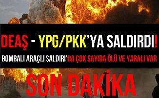 DEAŞ, Suriye'de YPG/PKK'ya Bombalı Araçla Saldırı Düzenledi!