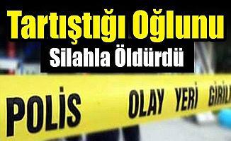 Samsun'da Bir Baba Bıçak Çeken Oğlunu Silahla Öldürdü!