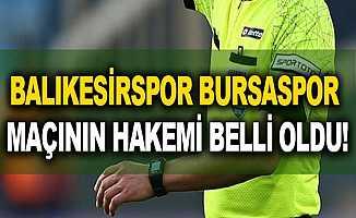 Balıkesirspor Bursaspor Maçının Hakemi Belli Oldu