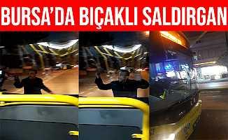Bursa'da Bıçaklı Saldırgan Halk Otobüsünün Camını Kırdı