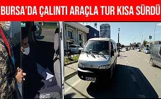 Bursa'da Çalıntı Araçla Şehir Turu Atarken Polis'e Yakalandı