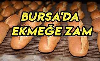Bursa'da Ekmeğe Zam Geldi