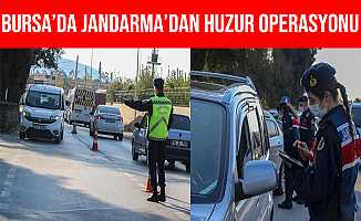 Bursa'da Jandarma Ekipleri 'Huzur ve Güven' Uygulaması Yaptı