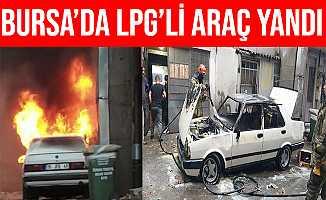 Bursa'da LPG'li Araç Alev Alev Yandı