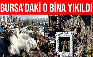 Bursa'da Tarihi Gölgeleyen Bina Saniyeler İçinde Yıkıldı