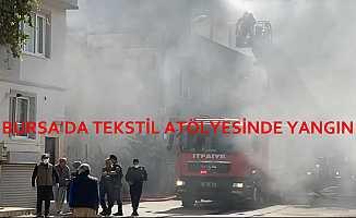 Bursa'da Tekstil Atölyesinde Çıkan Yangın Korkuttu