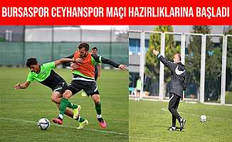 Bursaspor, Ceyhanspor Maçı Hazırlıklarına Başladı
